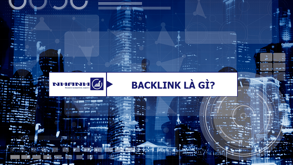 Backlink là gì? - Nhanhomedia