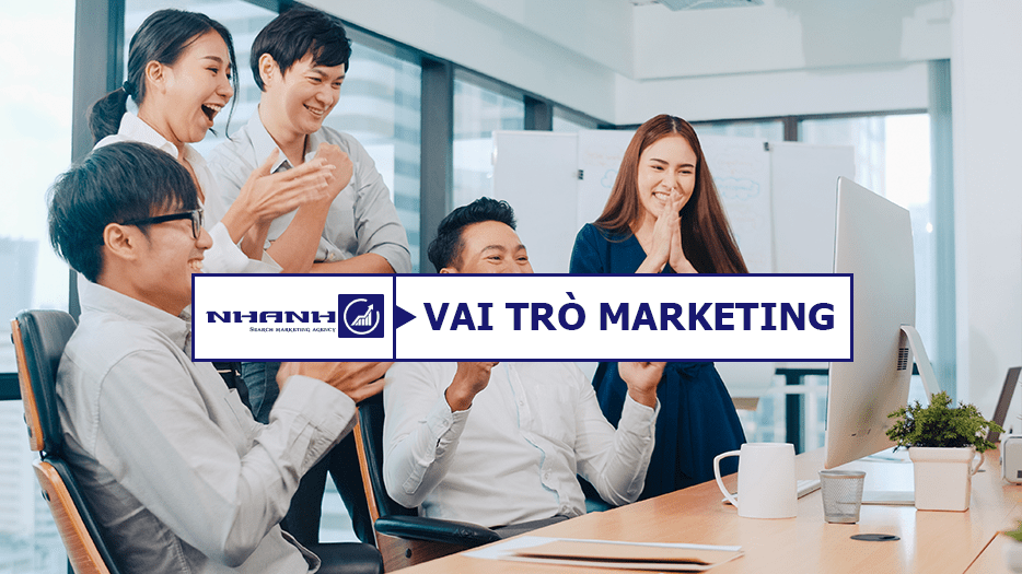 Vai trò của Marketing - Nhanhomedia
